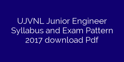 UJVNL Junior Engineer Syllabus and Exam Pattern 2017 download Pdf