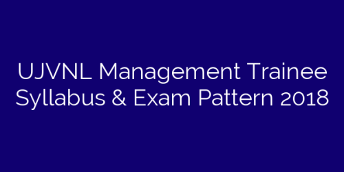UJVNL Management Trainee Syllabus & Exam Pattern 2018