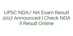 UPSC NDA/ NA Exam Result 2017 Announced | Check NDA II Result Online
