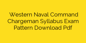 Western Naval Command Chargeman Syllabus Exam Pattern Download Pdf