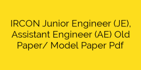 IRCON Junior Engineer (JE), Assistant Engineer (AE) Old Paper/ Model Paper Pdf