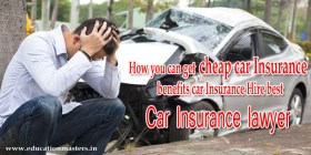 How you can get cheap car Insurance in USA | benefits car Insurance and lawyer