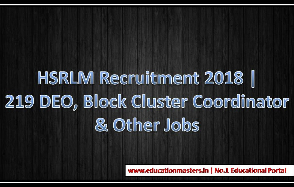 HSRLM 219 Block Cluster Coordinator, DEO & Other Jobs 2018 Notification