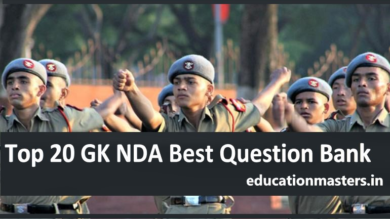 Top 20 GK NDA Best Question Bank