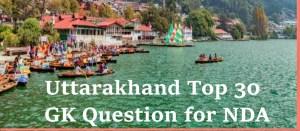 Uttarakhand Top 30 GK Question for NDA