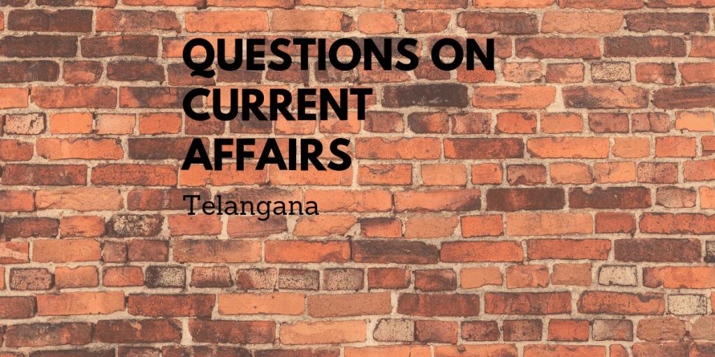 current affairs telegana july 2019
