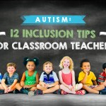 Autism 12 Inclusion Tips For Classroom Teachers