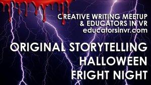 EDVR Halloween Fright Night 2021 Creative Writing Storytelling.