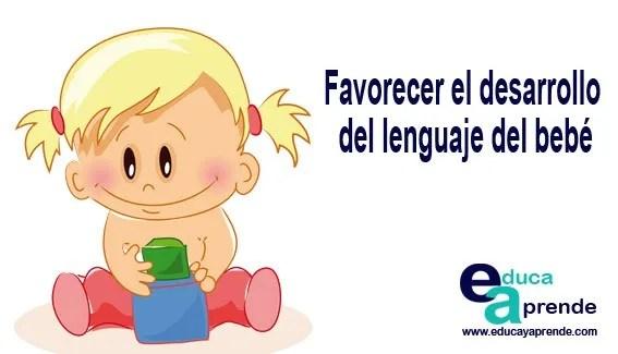 Favorecer el desarrollo del lenguaje del bebé