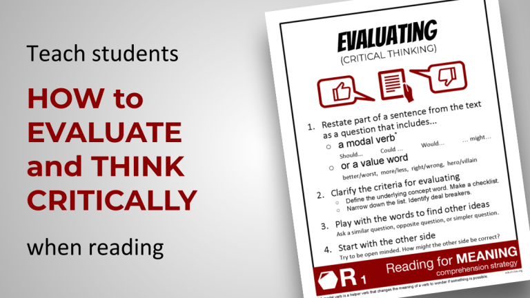 Teach students HOW to EVALUATE and THINK CRITICALLY when reading