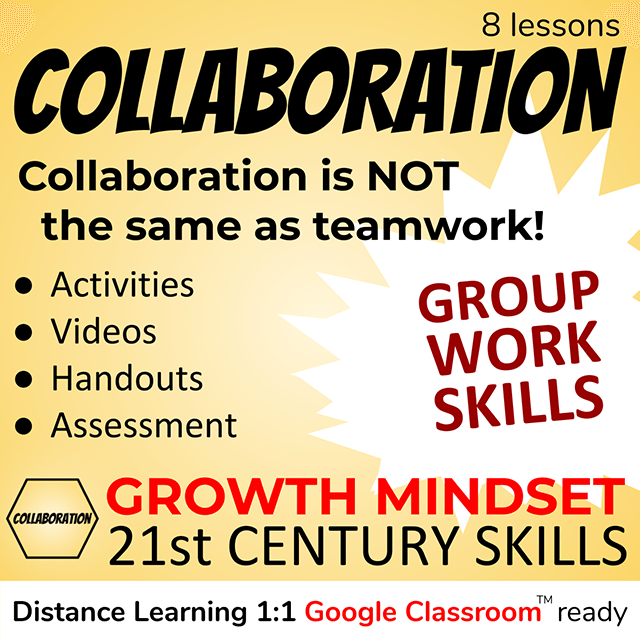 Group Work Skills (8 lessons): Collaboration - Collaboration is not the same as teamwork! Activities, videos, handouts, assessment. Growth Mindset 21st Century Skills - Distance Learning 1:1 Google Classroom ready