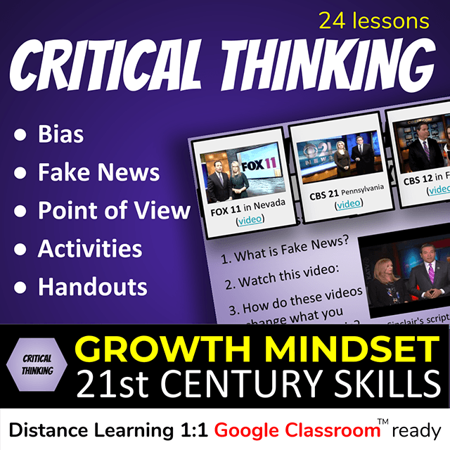 24 Critical Thinking Lessons: bias, fake news, point of views, activities, and handouts. 21st Century Skills for Growth Mindset - Distance Learning 1:1 Google Classroom ready product cover