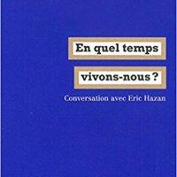 """Évelyne a lu pour vous """"En quel temps vivons-nous?"""" de Jacques Rancière"""