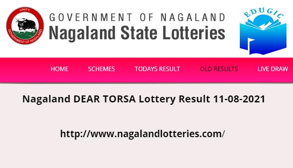 Nagaland DEAR TORSA Lottery Result 11-08-2021