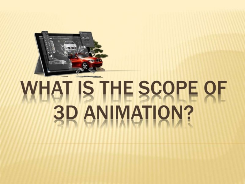 Scope of 3D Animation