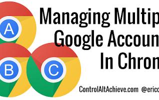Control Alt Achieve: Managing Multiple Google Accounts in Chrome