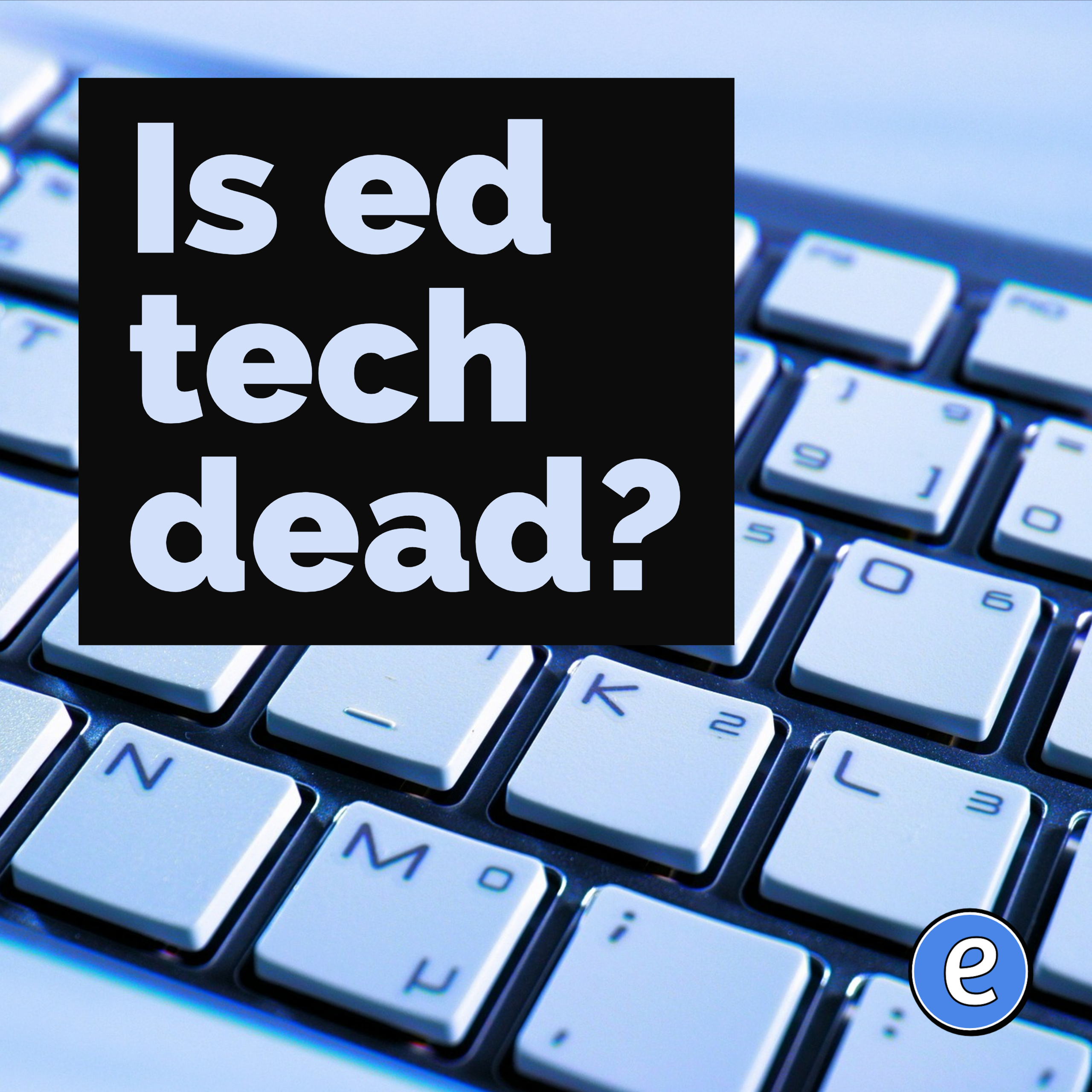 Is ed tech dead?