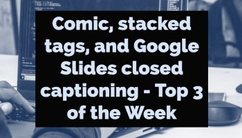 Comic, Google Slides gif maker, and 3d city visualization - Top 3 of