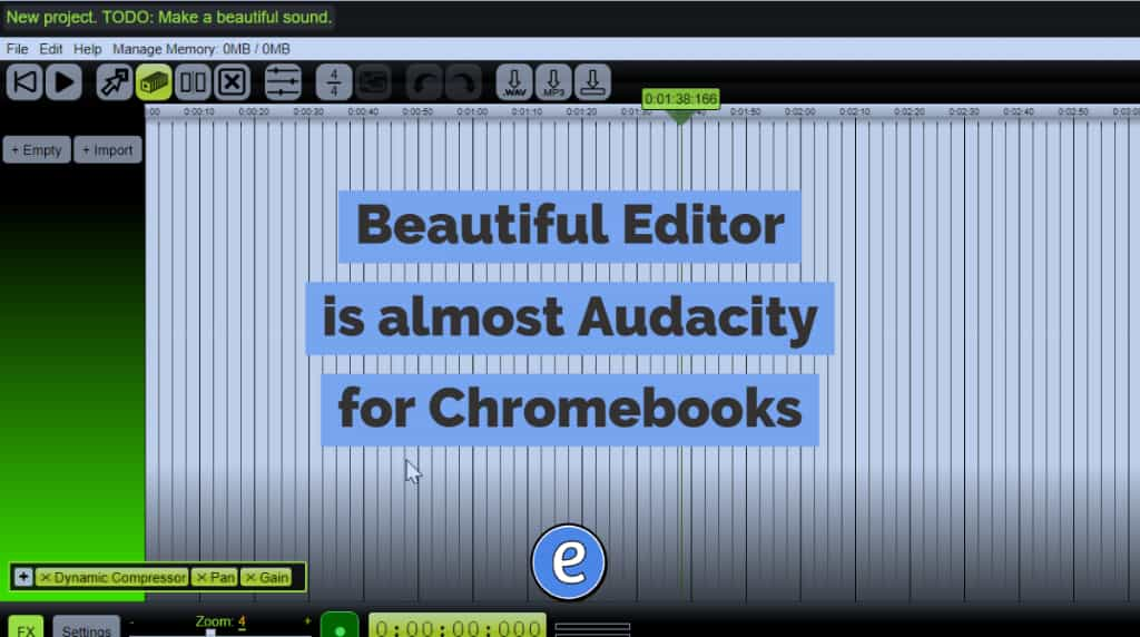 Beautiful Editor is almost Audacity for Chromebooks - #Eduk8me