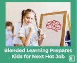Blended Learning Prepares Kids Job