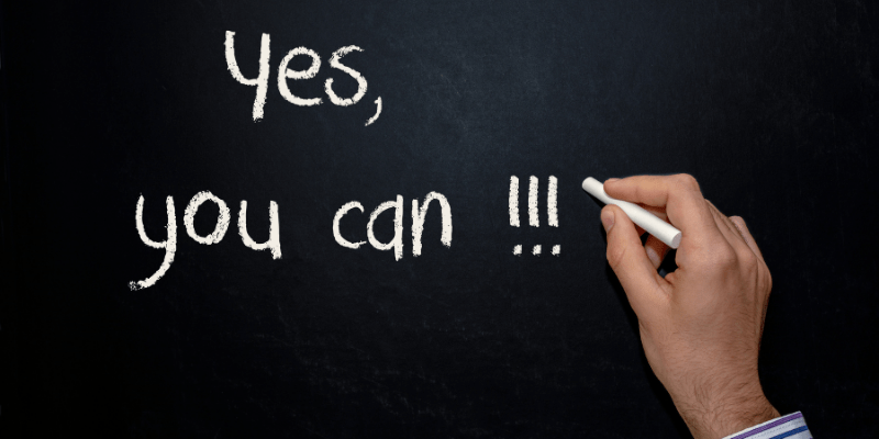 """A chalkboard with the words """"Yes, you can !!!"""" written on it. Positive encouragement like this can help your students achieve their learning goals."""