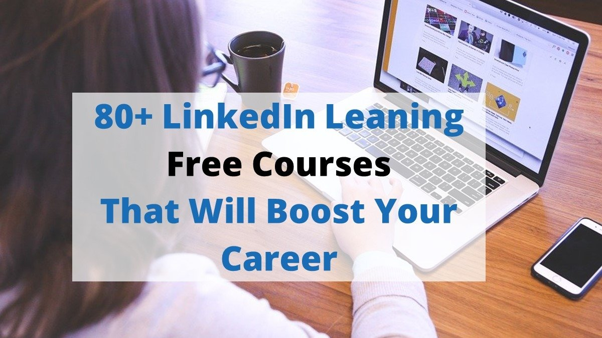 Top LinkedIn Learning Free Courses that will Boost Your Career