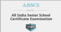 AISSCE Full-Form | What is All India Senior School Certificate Examination (AISSCE)