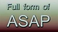 ASAP Full-Form   What is As Soon As Possible (ASAP)