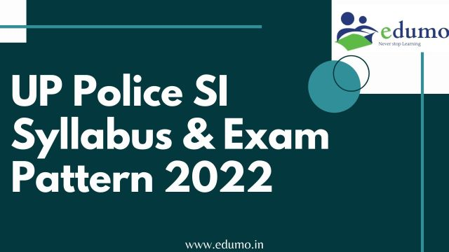 UP Police SI 2022 Syllabus and Exam Pattern