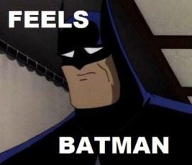 feels batman
