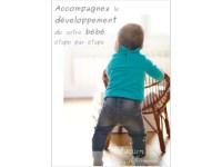Le guide : Accompagnez le développement de votre bébé étape par étape