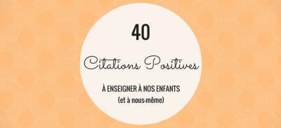 40 citations positives à enseigner à nous enfants (et à nous-même !)