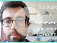 [Vidéo] Questions / Réponses #2 : Comment gérer (ou éviter) une crise de rage
