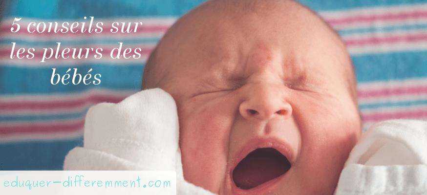5 conseils sur les pleurs des bébés