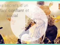 Les secrets d'un enfant confiant et social