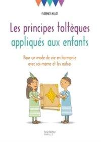 Livre Les principes toltèques appliqués aux enfants