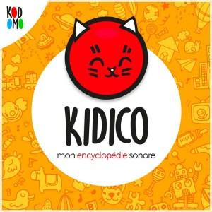 Kidico une encyclopédie podcast pour les enfants