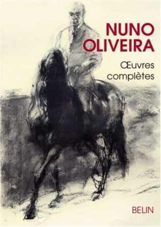 Nuno Oliveira Oeuvres Complètes