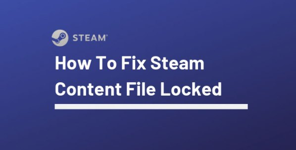 steam content file locked issue