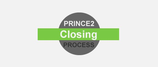 PRINCE2 Foundation Certification Notes 18: Closing a Project Process