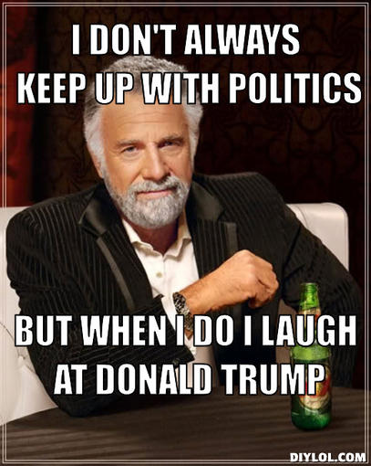the most interesting man in the world meme generator i don t always