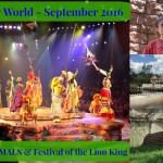 Episode 25: Animals, Animals, Animals… & Festival of the Lion King – Walt Disney World – September 2016