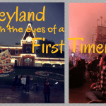 Disneyland Through the Eyes of a First Timer