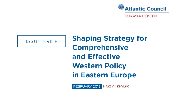 Shaping Strategy for Comprehensive and Effective Western Policy in Eastern Europe