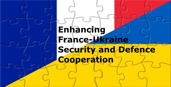 Enhancing France-Ukraine Security and Defence Cooperation