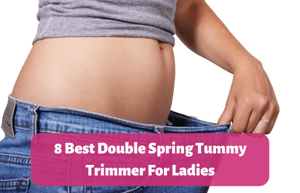 8 Best Double Spring Tummy Trimmer For Ladies