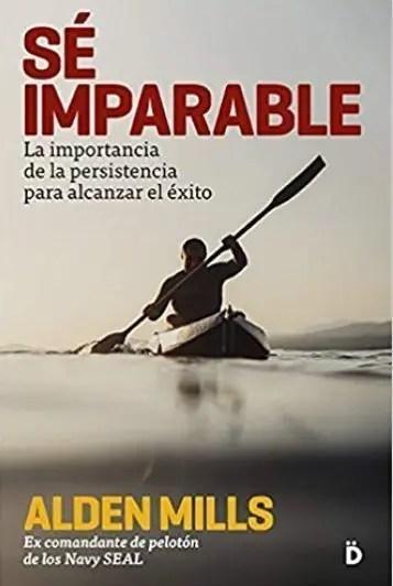 """Libro """"Sé imparable"""" de Alden Mills"""