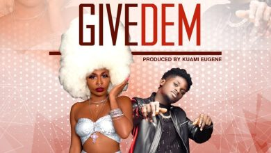 AK Songstress Ft. Kuami Eugene - Give Dem Mp3 Audio Download