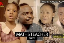 VIDEO: Mark Angel Comedy - MATHS TEACHER Part 2 (Episode 236) Mp4 Download