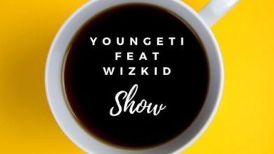 Youngeti Ft. Wizkid - Show Mp3 Audio Download